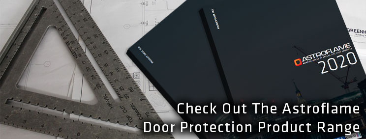Click Here To Download The Astroflame Door Protection Product Brochure.